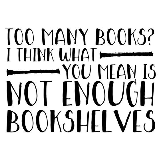 "Hilarious book humor you'll understand if you have ""too many"" books."