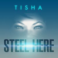 "Tisha Campbell Martin - ""Steel Here"" by Tisha Campbell Martin 