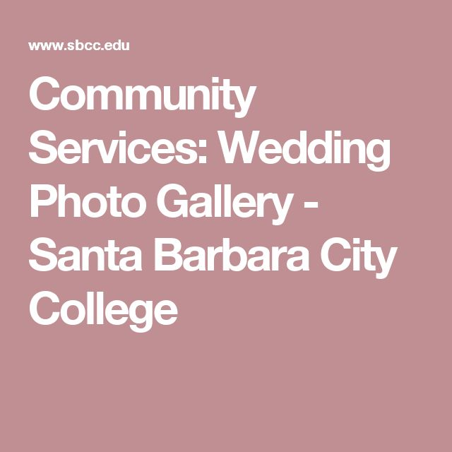 Community Services: Wedding Photo Gallery - Santa Barbara City College