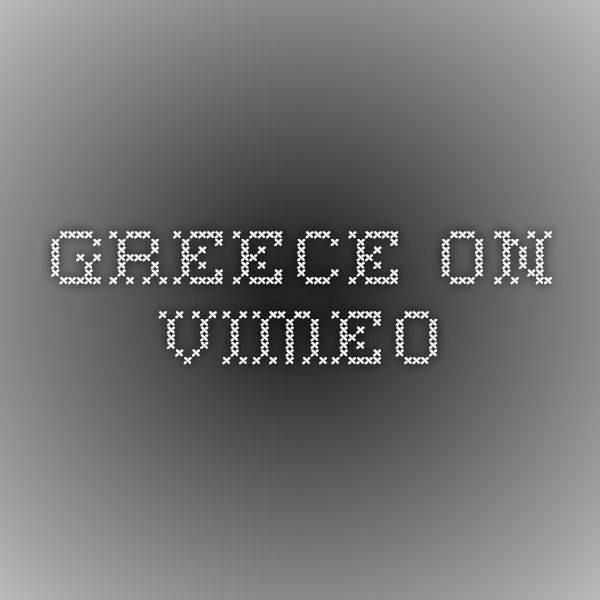 Greece on Vimeo