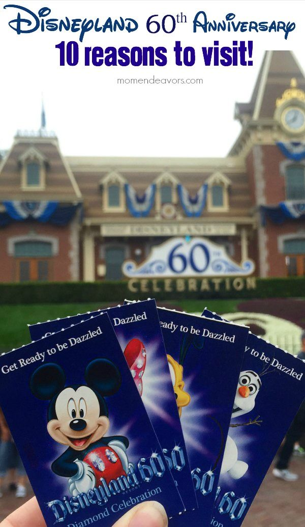 Disneyland 60th Anniversary Diamond Celebration - 10 Reasons to Visit!