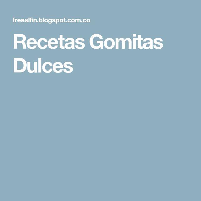 Recetas Gomitas Dulces