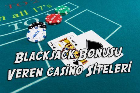 Blackjack Bonusu Veren Casino Siteleri