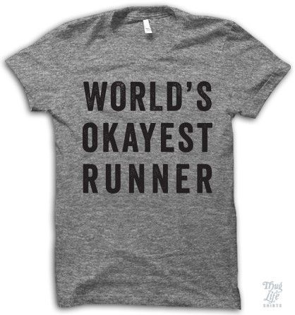 World's Okayest Runner, luv this