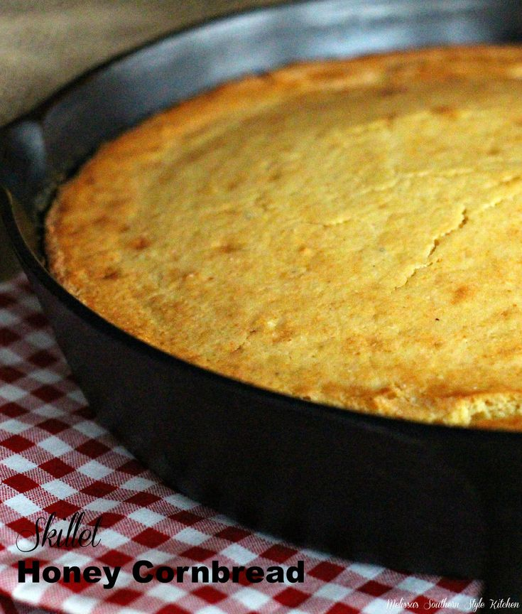 Skillet Honey Cornbread 2 Tbsp butter (melted in skillet) 1 cup all-purpose flour 1 cup plain yellow cornmeal 1 Tbsp baking powder 1 tsp salt 1 cup buttermilk 2 large eggs 1/3 cup honey 1/3 cup vegetable or canola oil Mix and pour into hot, buttered skillet and bake at 400 22 minutes