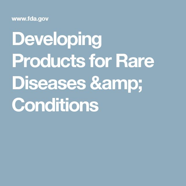 Developing Products for Rare Diseases & Conditions