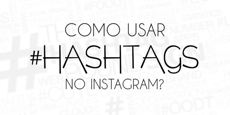 Como usar hashtags no Instagram: um guia definitivo!
