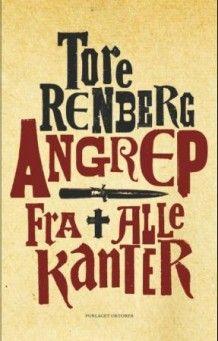 Angrep fra alle kanter (Innbundet) Roman Tore Renberg fra Tanum. Om denne nettbutikken: http://nettbutikknytt.no/tanum-no/