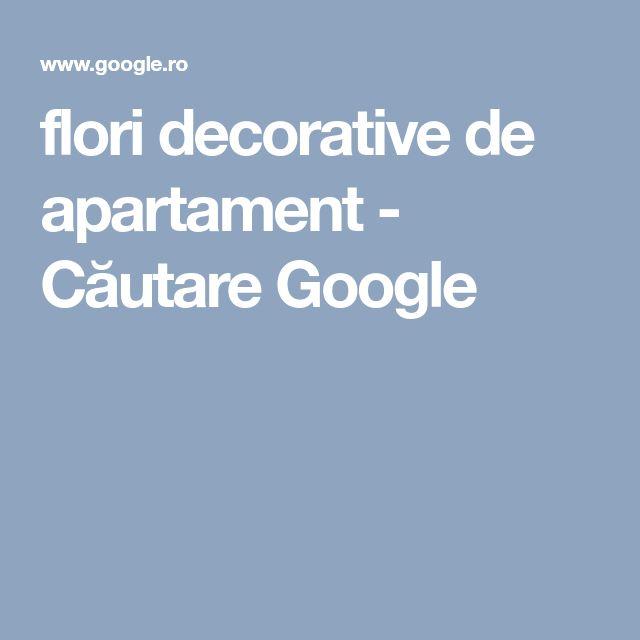 flori decorative de apartament - Căutare Google