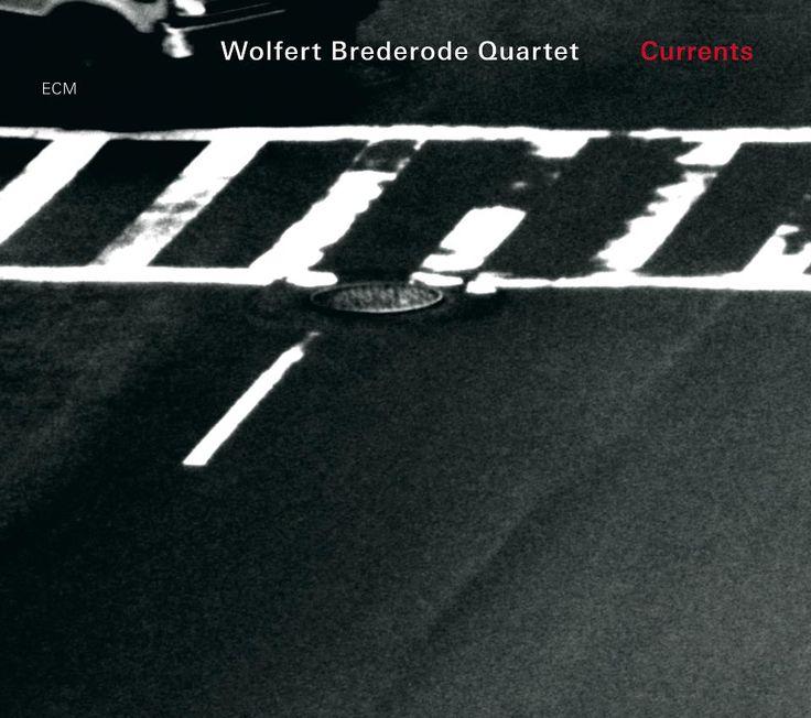 Wolfert Brederode Quartet - Currents