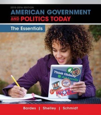 American Government and Politics Today: Essentials 2015-2016 Edition (with MindTap Political Science, 1 term (6 months) Printed Access Card) (I Vote for MindTap) PDF