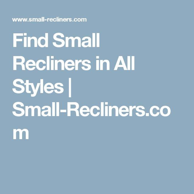 Find Small Recliners in All Styles | Small-Recliners.com  sc 1 st  Pinterest & Best 25+ Small recliners ideas on Pinterest | Small man caves ... islam-shia.org