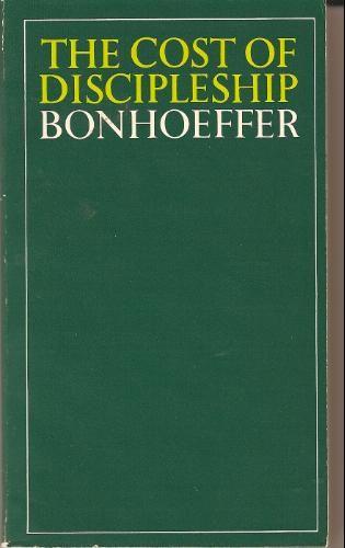 The Cost of Discipleship: Bonhoeffer   Books Worth Reading ...