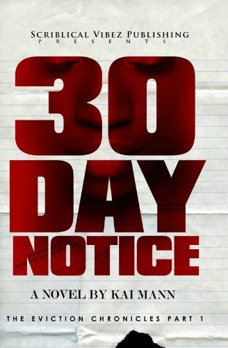 30 Day Notice (The Eviction Chronicles) by Kai Mann, http://www.amazon.com/gp/product/B006LDLQYE/ref=cm_sw_r_pi_alp_JvLnqb0SC2RS4