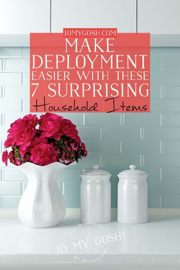 Make Deployment Easier With These 7 Household Items