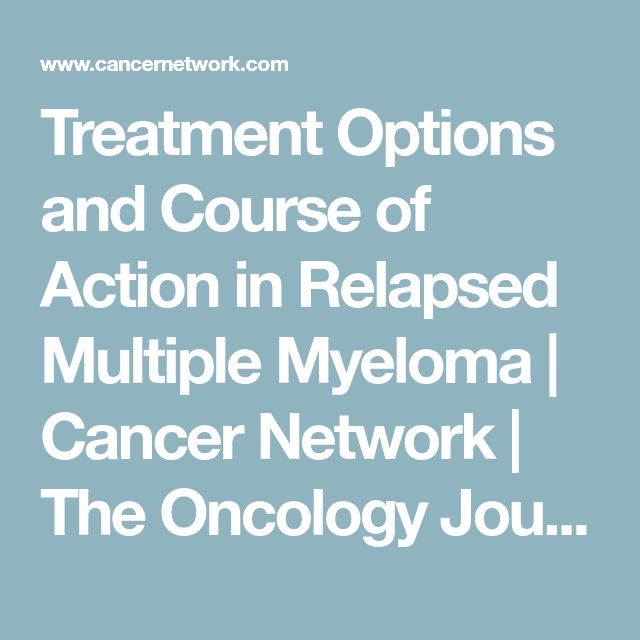Treatment Options and Course of Action in Relapsed Multiple Myeloma | Cancer Network | The Oncology Journal