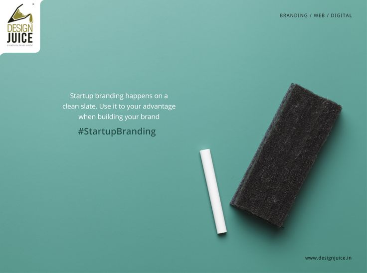 Startup branding happens on a clean slate. Use it to your advantage when building your brand. #startupbranding  Visit www.designjuice.in