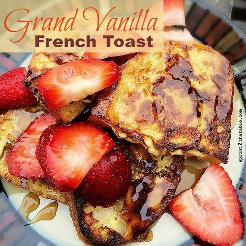 Grand Vanilla French Toast [Recipe] - Sprint 2 the Table