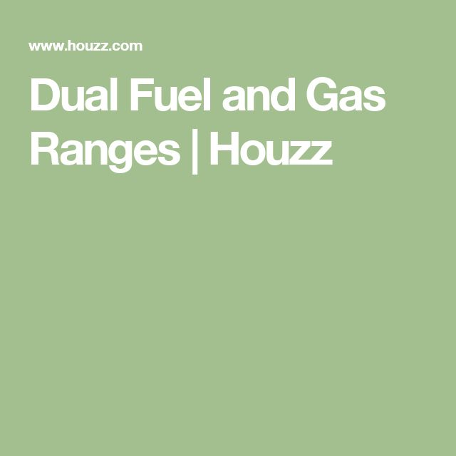 Dual Fuel and Gas Ranges | Houzz