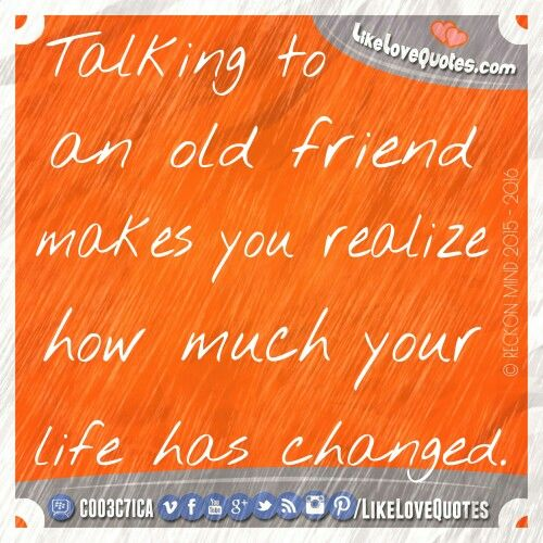 Talking to an old friend quotes