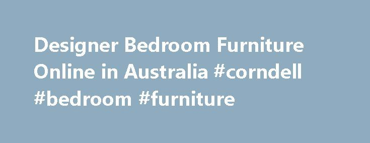 Designer Bedroom Furniture Online in Australia #corndell #bedroom #furniture http://bedrooms.remmont.com/designer-bedroom-furniture-online-in-australia-corndell-bedroom-furniture/  #bedroom furniture australia # Designer Bedroom Furniture Fill your bedroom with furniture of the highest quality The value for money offered at Brosa makes it possible to deck out an [...]