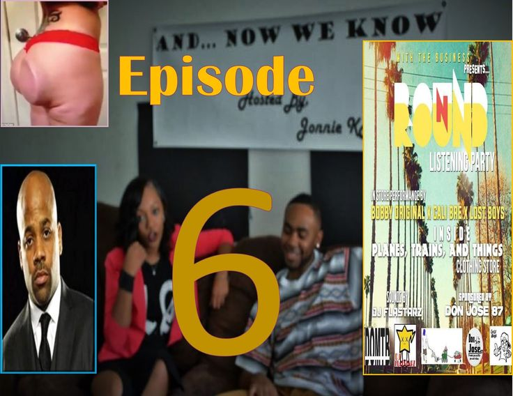 EP 6: Butt Injections Gone Wrong, Rihanna Dating, and Damon Dash/Intervi...  AND NOW WE KNOW SHOW HOSTED BY: JONNIE KAE