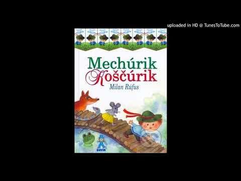Audio rozprávka o Mechúrikovi-Koščúrikovi, ktorý sa rozhodol vydať na vandrovku do sveta. Vypočujte si rozprávku Mechúrik-Koščúrik a kamaráti…