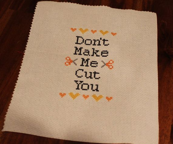 "Offensive and Adorable - ""Don't Make Me Cut You"" Cross Stitch PATTERN on Etsy, $5.00"