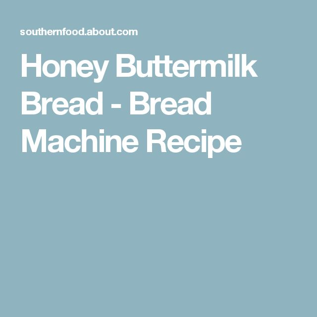 Honey Buttermilk Bread - Bread Machine Recipe