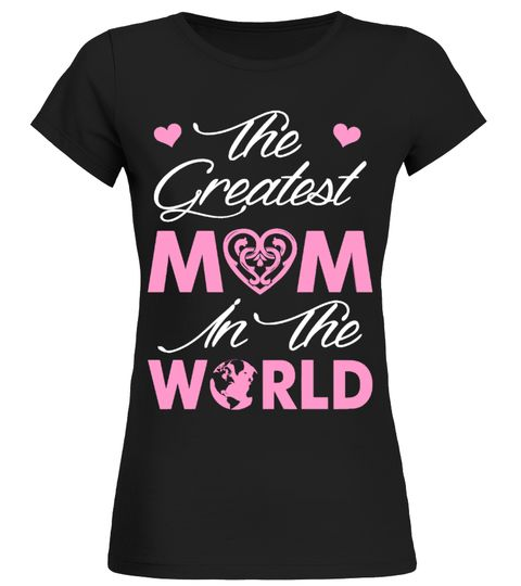 # The Greatest Mom In The World . Limited Time Only - Ending Soon!Guaranteed safe and secure checkout via:PAYPAL   VISA   MASTERCARD   AMEX   DISCOVEREXTRA DISCOUNT : Order 2 or more and save lots of money on shipping! Make a perfect gift for your friends or any oneBe sure to order before we run out of time!Tags: funny mother's day t shirts personalized mother's day t shirts mother's day t shirt designs mother's day t shirts wholesale mother shirts mothers shirts personalized shirts for mom…