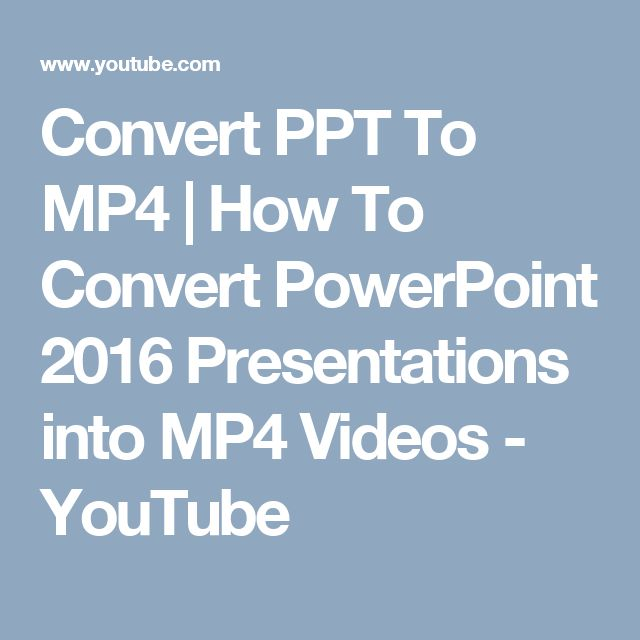 Convert PPT To MP4 | How To Convert PowerPoint 2016 Presentations into MP4 Videos - YouTube
