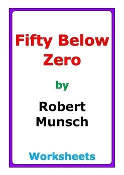"""10 pages of worksheets for the story """"Fifty Below Zero"""" by Robert Munsch"""