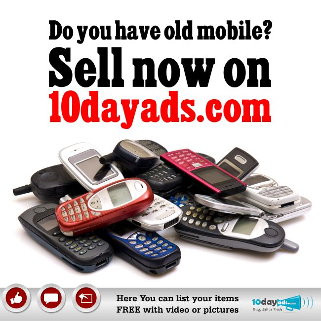 Do you have old Mobile? Sell now on 10dayads.com #SellMobile #MobileClassifiedAds #MobileSellingAds