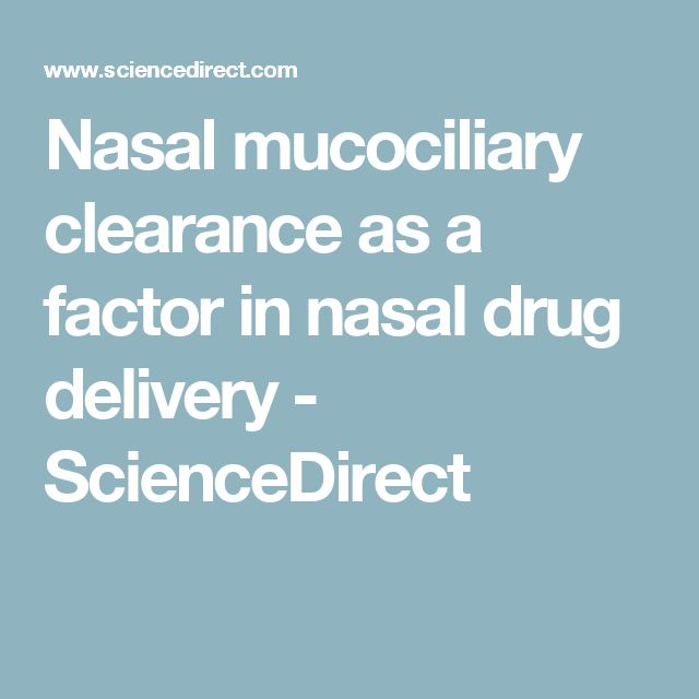 Nasal mucociliary clearance as a factor in nasal drug delivery - ScienceDirect