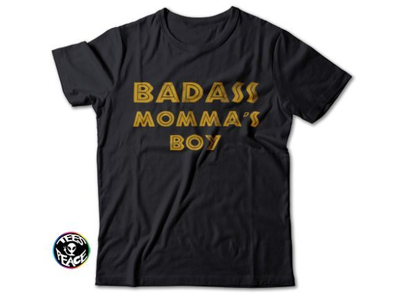 BADASS MOMMA'S BOY, Badass shirt, bitch I'm bad, #tees2peace, tshirts with quotes, quote on in, www.tees2peace.com