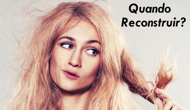 quando reconstruir o cabelo?