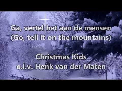 Ga, vertel het aan de mensen (Go, tell it on the mountains)