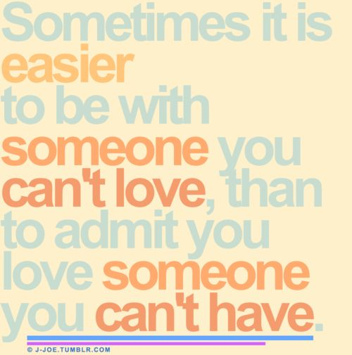 Quotes About Loving Someone You Can T Have Classy 15 Best Bleh Images On Pinterest  A Quotes Best Love Quotes And