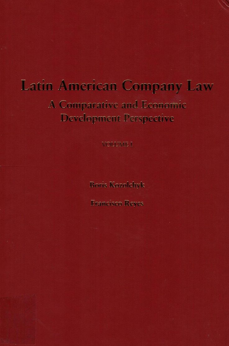 Latin American company law: a comparative and economic development perspective Volume I Boris Kozolchyk 9781611631241