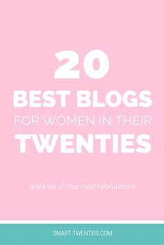 A list of the best 20 blogs for women in their twenties on personal development, entrepreneurship, career, health, fitness, fashion, lifestyle and travel.