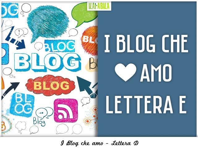 I Blog che Amo - Lettera E
