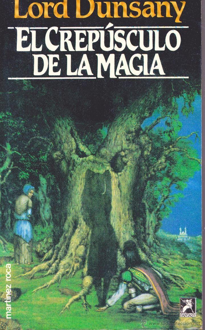 El Crepúsculo de la Magia - Lord Dunsany