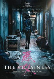 The Villianess (August 25, 2017) a South Korean action, drama film directed by Jeong Byeong-Gil. Honed from childhood to be an elite assassin, Sook-hee embarks on a rampage of violence and revenge to finally earn her freedom and escape her past. Stars: Sung Joon, Ye-Ji Min