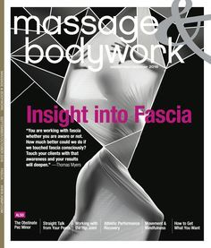 Tom Myers in Massage & Bodywork Magazine: Insight Into Fascia
