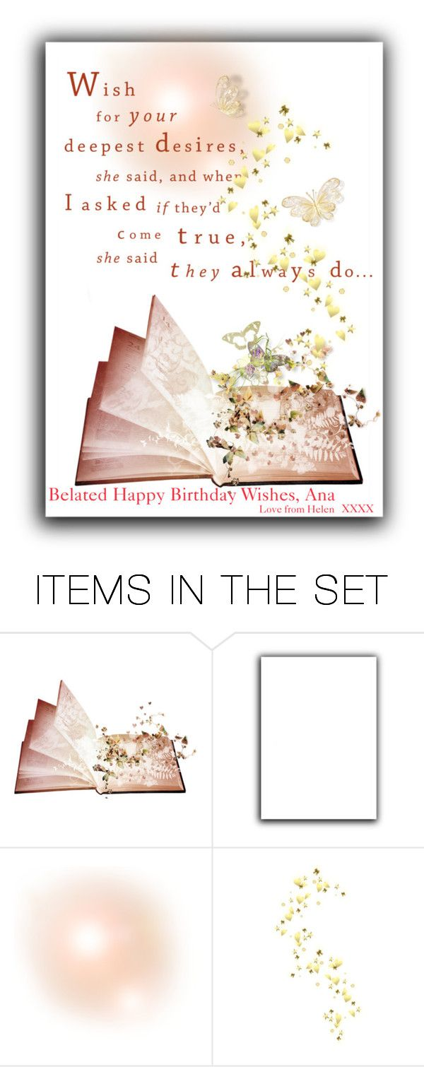 """""""Belated Happy Birthday Wishes, Ana !"""" by auntiehelen ❤ liked on Polyvore featuring kunst"""
