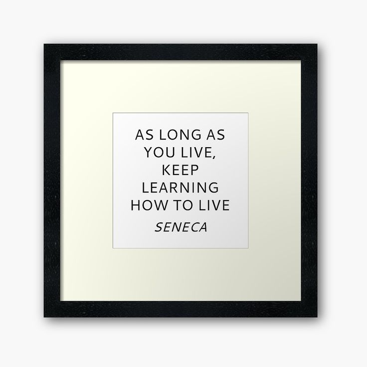 KEEP LEARNING HOW TO LIVE – SENECA stoic quote | Framed Art Print