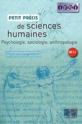 Petit précis de sciences humaines. Psychologie, sociologie, anthropologie