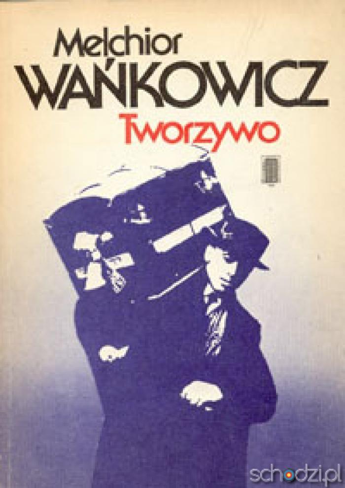 Tworzywo Melchior Wańkowicz - Schodzi.pl