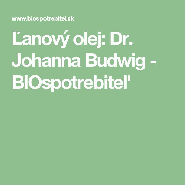 Ľanový olej: Dr. Johanna Budwig - BIOspotrebiteľ