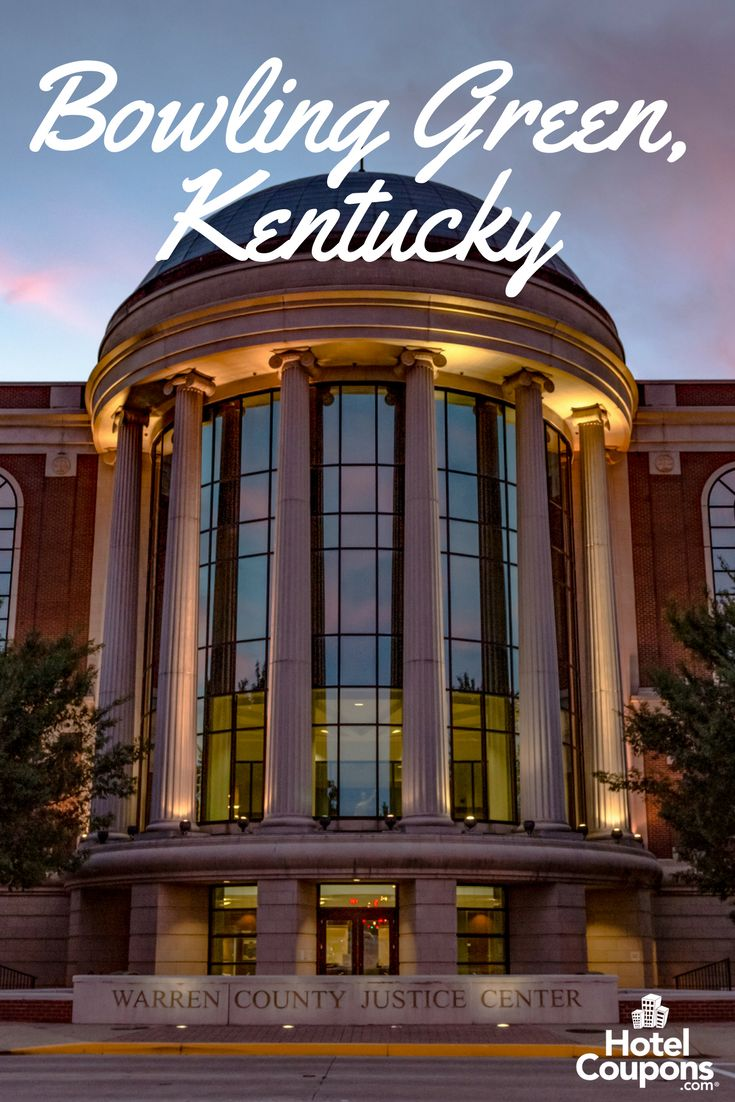 Visiting Bowling Green, Kentucky